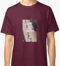 Bomb Hills Not Countries Classic T-Shirt