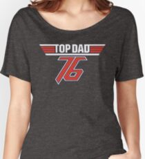 Top Dad 76 Women's Relaxed Fit T-Shirt