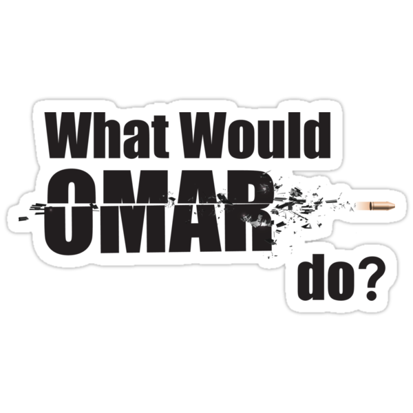 """What Would Omar Do? """"The Wire"""" by WitchDesign"""