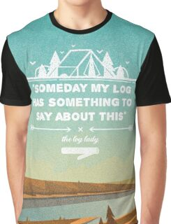 Twin Peaks - Some Day My Log Has Something To Say About This Graphic T-Shirt