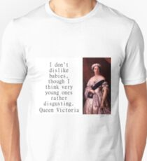 I Dont Dislike Babies - Queen Victoria Unisex T-Shirt
