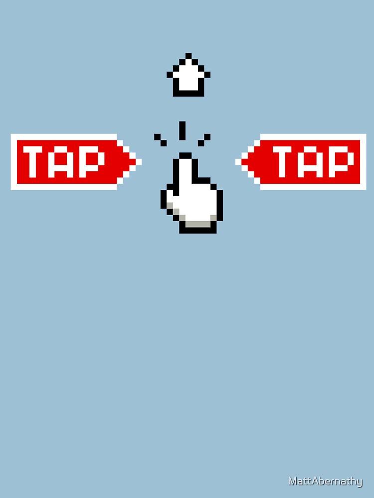 TAP TAP by MattAbernathy