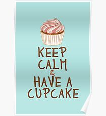Keep Calm & Have a Cupcake Poster