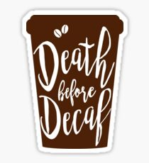 Pegatina Death before Decaf - Coffee