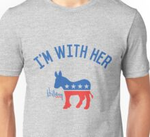 I'm With Her - Hillary Clinton 2016 Unisex T-Shirt