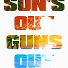 Sun's Out Guns Out T-Shirt by strippedTees