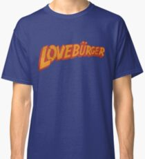 Loveburger  Classic T-Shirt