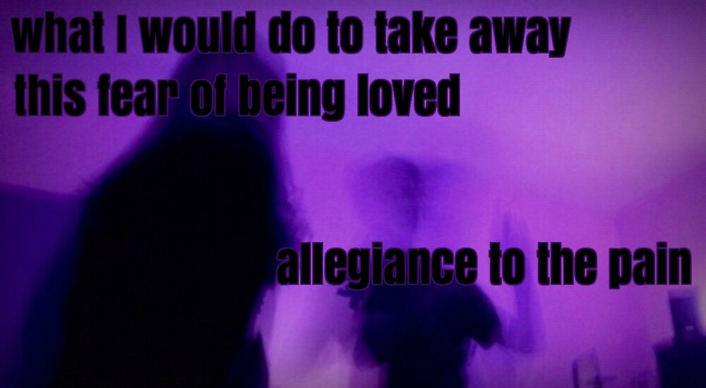 Fear of Being Loved, Allegiance to the Pain - Never Be Like You ...
