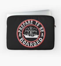 Prepare to be Boarded! Funny Pirate Ship Laptop Sleeve