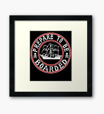 Prepare to be Boarded! Funny Pirate Ship Framed Print