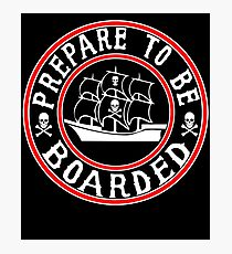 Prepare to be Boarded! Funny Pirate Ship Photographic Print