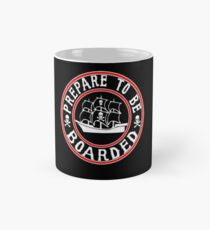 Prepare to be Boarded! Funny Pirate Ship Mug
