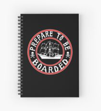 Prepare to be Boarded! Funny Pirate Ship Spiral Notebook