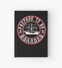Prepare to be Boarded! Funny Pirate Ship Hardcover Journal