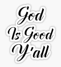 God Is Good, Y'all  Sticker