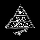 Live Love Skate (white) by Chris Jackson