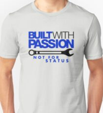 Built with passion Not for status (1) T-Shirt
