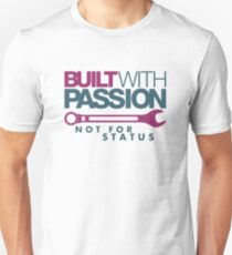Built with passion Not for status (3) T-Shirt