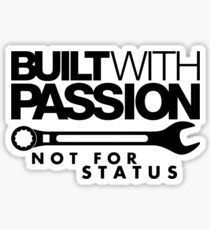 Built with passion Not for status (4) Sticker