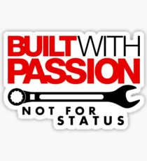 Built with passion Not for status (5) Sticker
