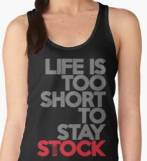 Life is too short to stay stock (1) Women's Tank Top