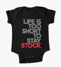 Life is too short to stay stock (1) One Piece - Short Sleeve