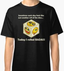 Just Another Roll of The Dice - Badass Mofo Hipster Classic T-Shirt