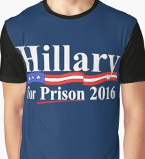 Hillary for Prison 4 Graphic T-Shirt