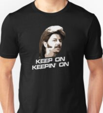 Keep On Keepin On Joe Dirt Unisex T-Shirt