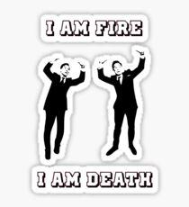 I am fire, I am death Sticker