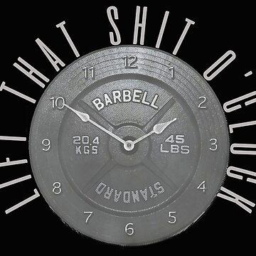 Heben Sie diesen Shit O'Clock von kjanedesigns