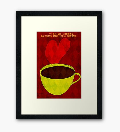 What my Coffee says to me -  August 30, 2012 Framed Print