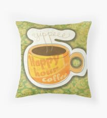 What my Coffee says to me -  January 19, 2012 Throw Pillow