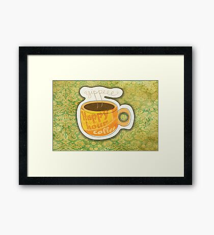 What my Coffee says to me -  January 19, 2012 Framed Print