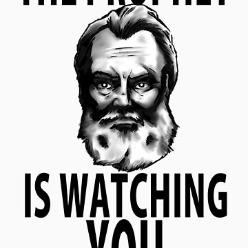 THE PROPHET IS WATCHING YOU by KevinFlynn