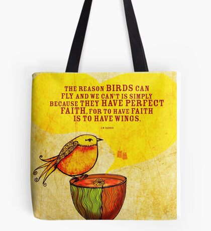 What my #Tea says to me - To have faith is to have wings Tote Bag