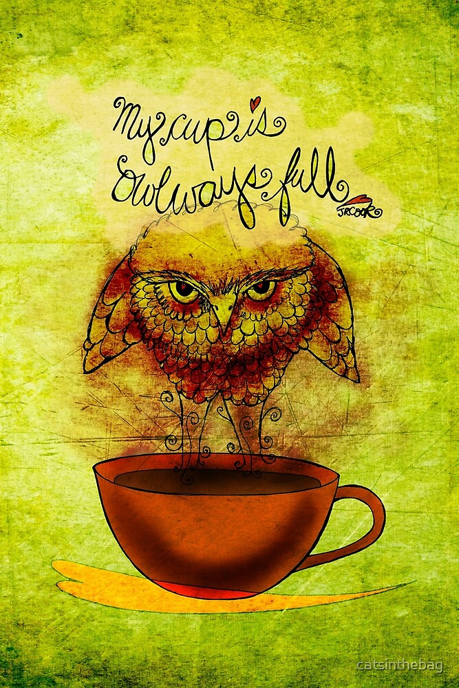 What my #Coffee says to me - Cup OWLways full Jan 30 2014 by catsinthebag