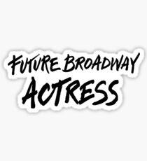 Future Broadway Actress Sticker