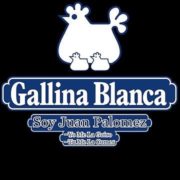 Soy Juan Palomez Yo Me La Guiso Tu Me La Comes Gallina Blanca by blackhsu