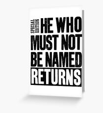 """The Daily Prophet - """"He Who Must Not Be Named"""" Greeting Card"""