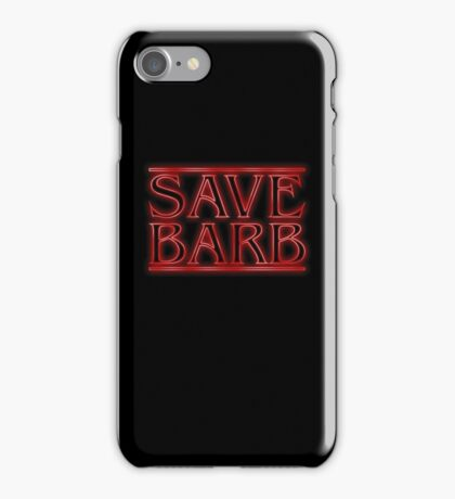 Save Barb iPhone Case/Skin