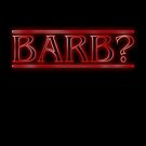 Barb? by robotrobotROBOT