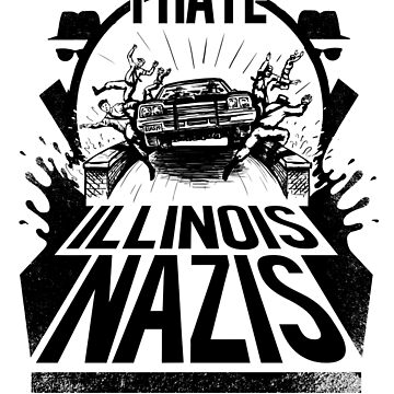 Jake and Elwood hate Illinois Nazis by Motski