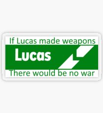 If Lucas Made Weapons, There Would Be No War Transparent Sticker