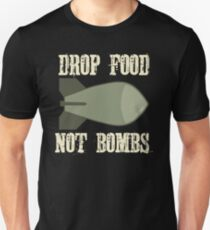 Drop Food Not Bombs Stop the War Protest Unisex T-Shirt