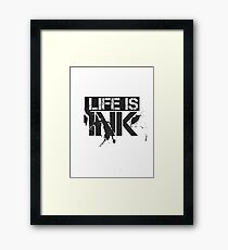 Life Is Ink Cool Fashion Badass Poetry Framed Print