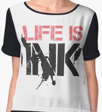 Life Is Ink Fashion Modern Cool Elegant Badass Women's Chiffon Top