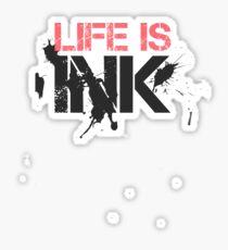 Life Is Ink Fashion Modern Cool Elegant Badass Sticker