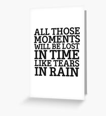 Tears In Rain Blade Runner Cool Quote Movie Sci Fi Greeting Card