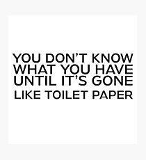 Toilet Paper Funny Quote Humor Joke Photographic Print